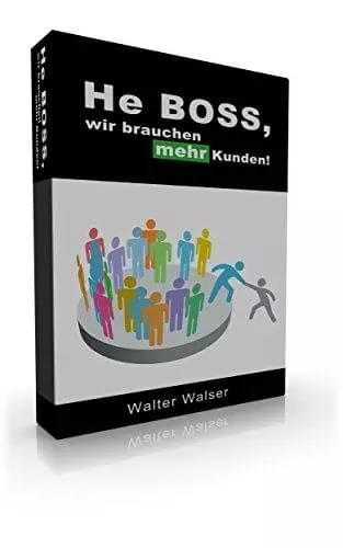 E-Book He Boss, wir brauchen mehr Kunden